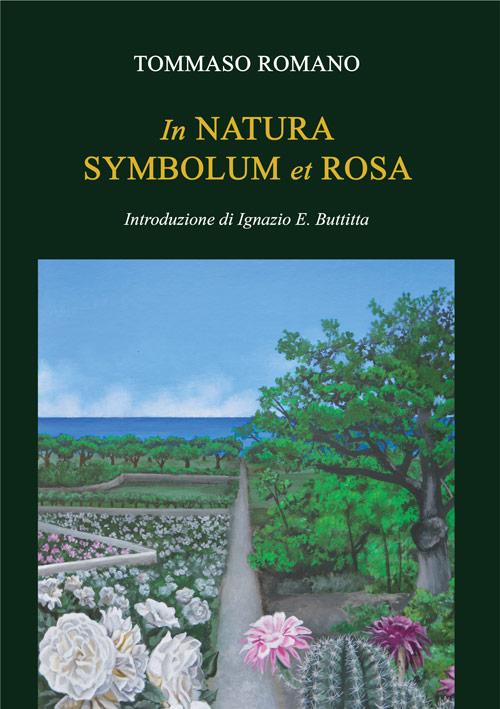 """Guglielmo Peralta recensisce """"In Natura Symbolum et Rosa"""" di Tommaso Romano (Ed. Thule)"""